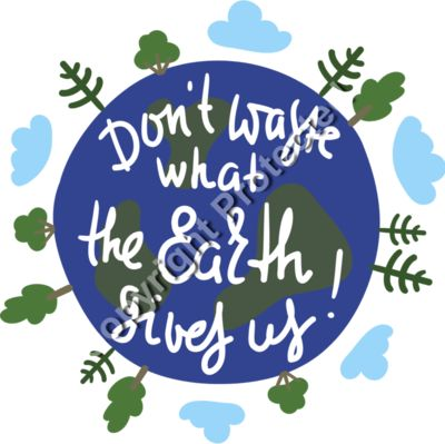 Earth Day Don't Waste What the Earth Gives Us T-shirt Design