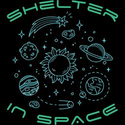 Shelter in Space COVID-19 Cornavirus Pandemic Tshirt Design Thumbnail